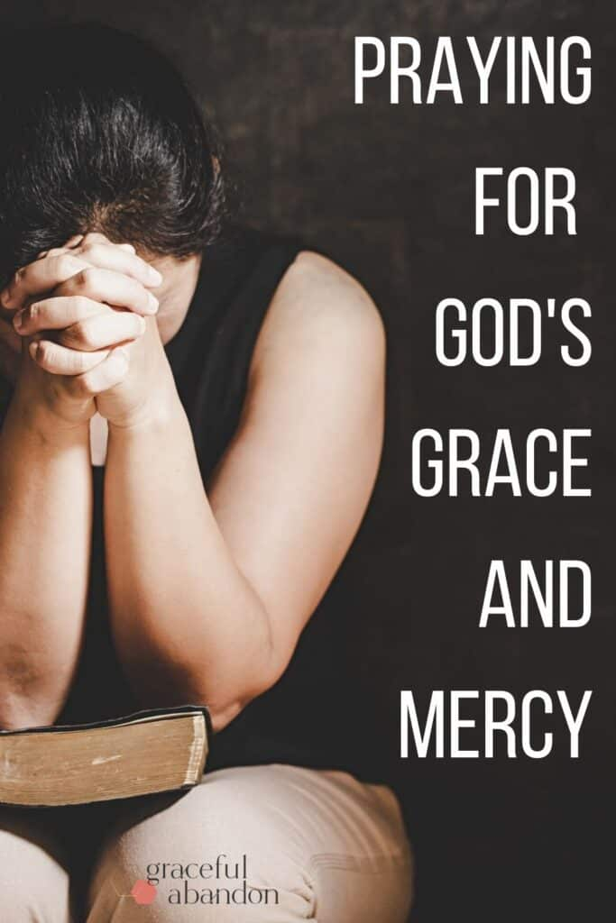 "woman with bible praying and text ""praying for God's grace and mercy"" by Graceful Abandon"