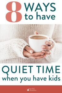"""photo of woman holding coffee and text """"8 was to have quiet time when you have kids"""""""