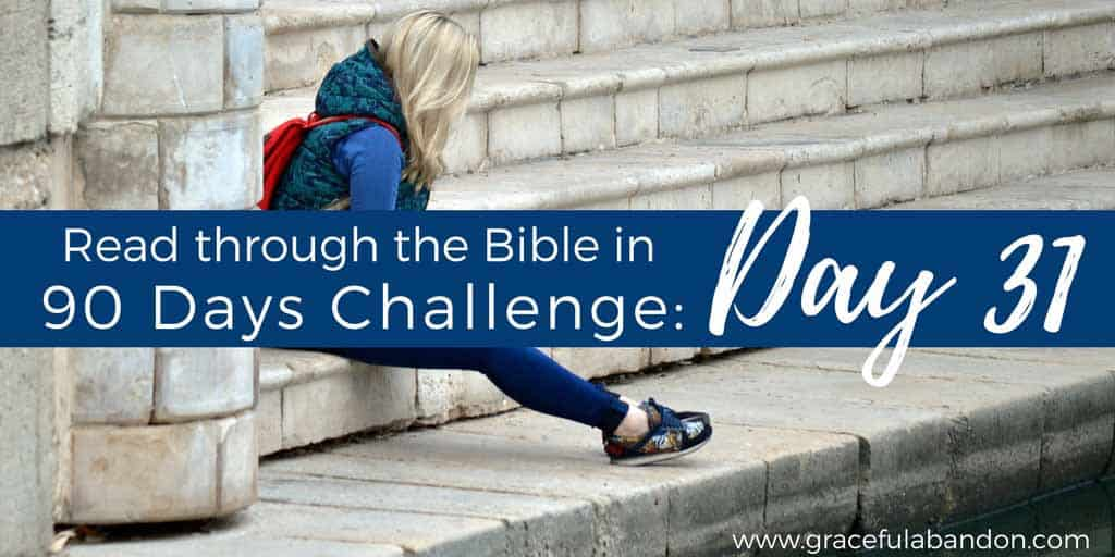 Call on God when you're in trouble and He will answer you. Bible in 90 days, day 31.