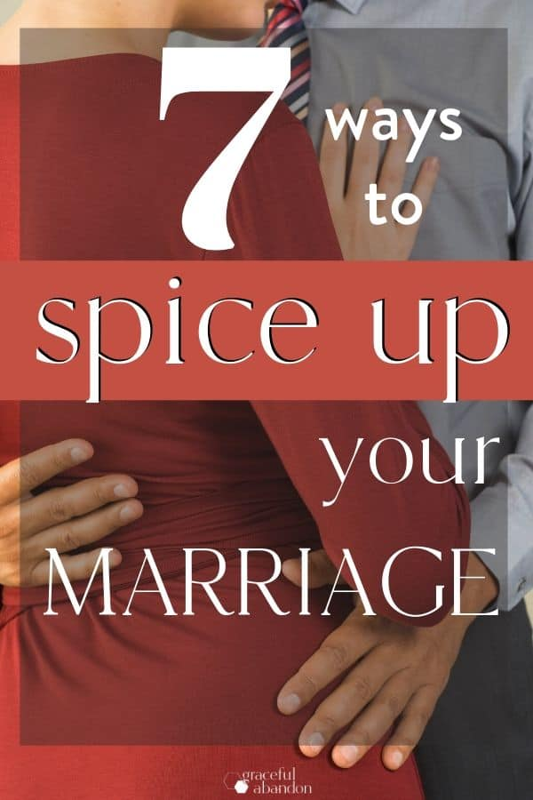 "couple embracing overplayed with text ""7 ways to spice up your marriage"""