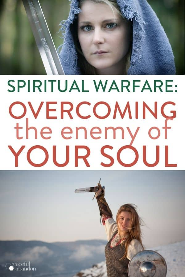 "pictures of women holding swords and text ""spiritual warfare: overcoming the enemy of your soul"""