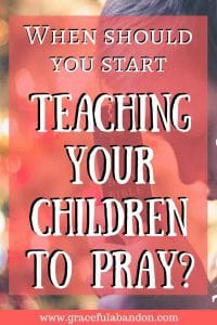 Are you teaching children to pray at the right time? When is the right time, anyhow?
