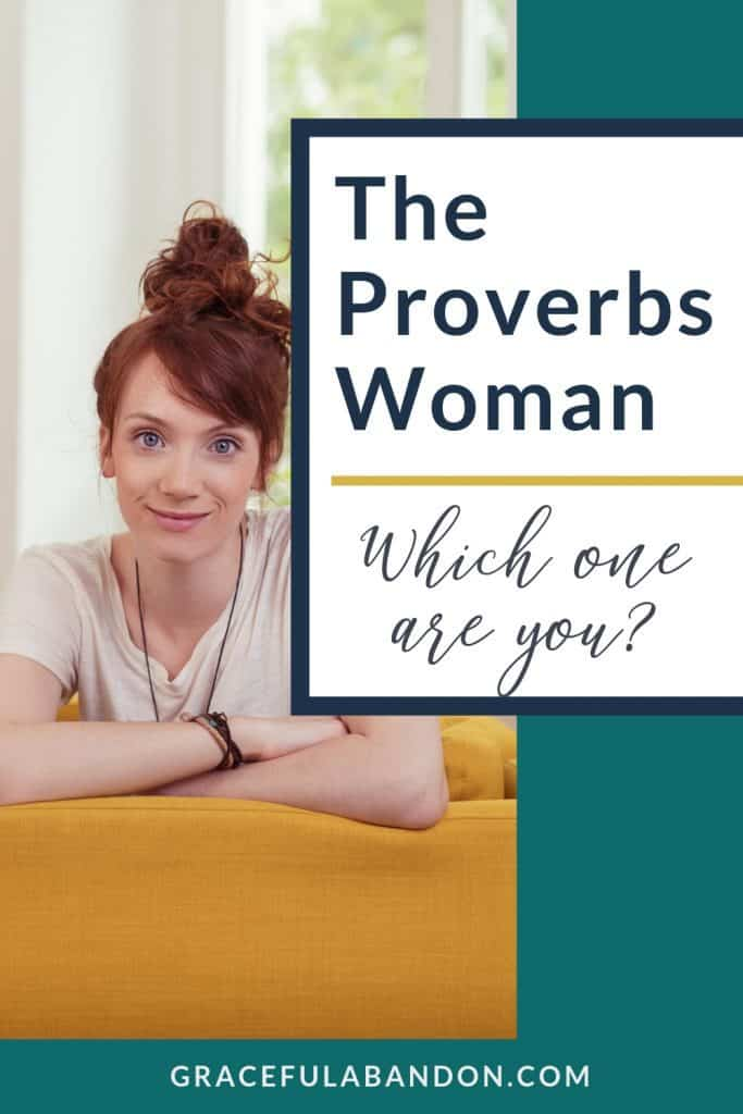 the proverbs woman: which one are you?