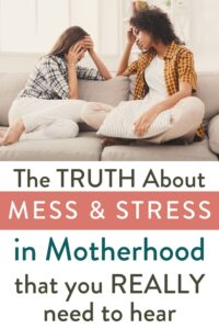 "Two sad women on couch with words ""The truth about tree & mess in motherhood that you really need to hear"""