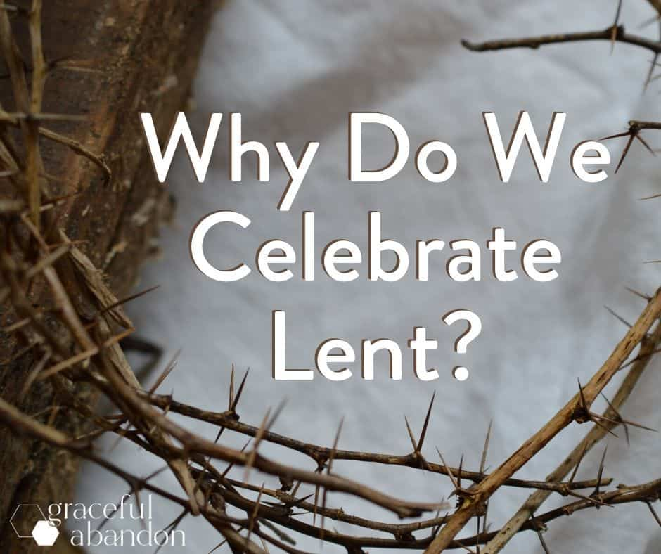 """crown of thorns with text """"why do we celebrate Lent?"""""""
