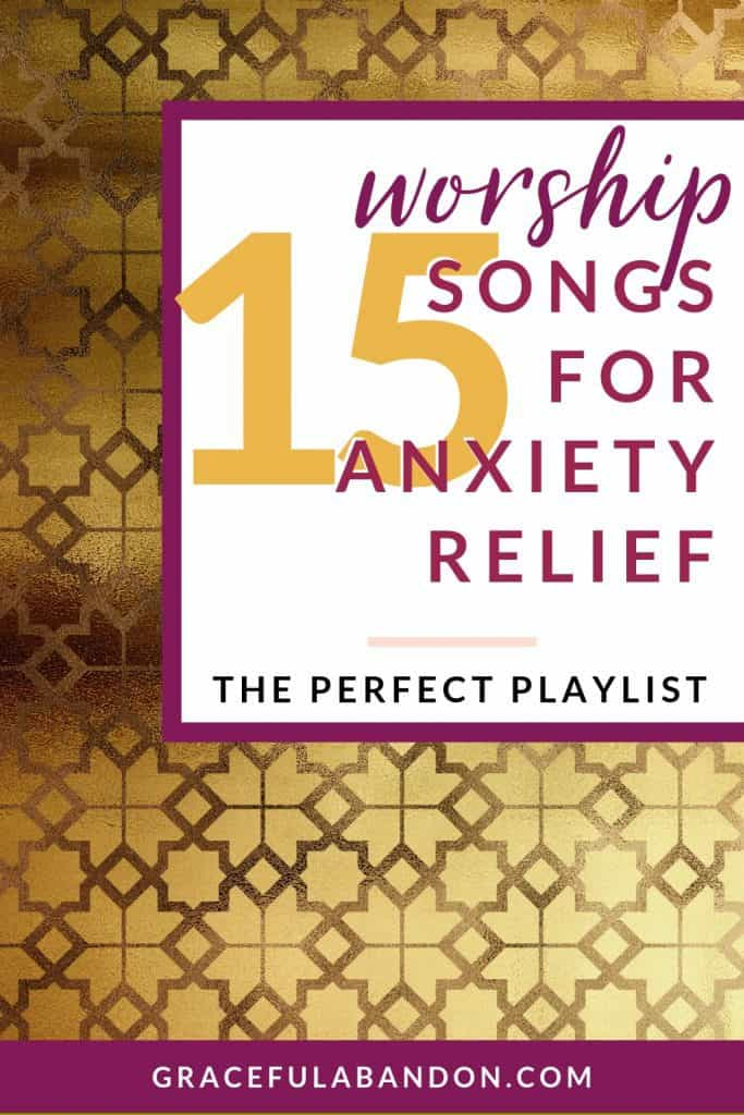 the best worship songs playlist for stress and anxiety relief